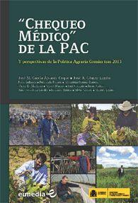"""""""Chequeo médico"""" de la PAC: y perspectivas de la política agraria común tras 2013 / José M. García Álvarez-Coque, José A. Gómez-Limón (coordinadores) ; Rosa Gallardo... [et al.]. Eumedia, D.L. 2010"""