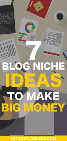 To help your blog grow, this article will help you understand the 7 blog niche ideas that will make money online for you and your blog and bring in lots of traffic to your blog.