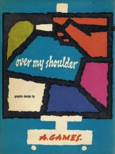 Over My Shoulder – Graphic Design by A. Games, 1960 (Longacre Press Limited)
