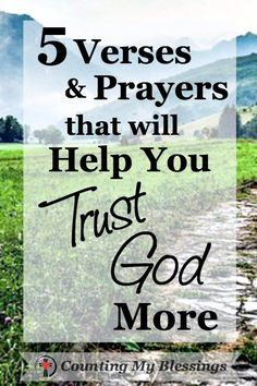 Verses and Prayers that will Help You Trust God More - Counting My Blessings