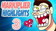 Markiplier Highlights #3
