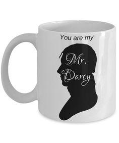 You are my Mr. Darcy ~ Jane Austen Pride & Prejudice ~ Gift Mug for Him
