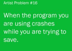 Artist Problem #16 - When the program you are using...
