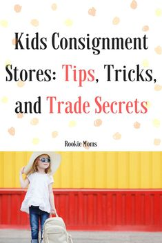 Kids Consignment Stores: Tips, Tricks, and Trade Secrets: Shopping at kids consignment stores will keep your kiddos cute and covered up without requiring you to bust the bank. You can save thousands of dollars throughout your kids' lifetimes by buying the