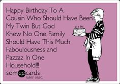 Ideas Funny Happy Birthday Quotes For Him Humor Thoughts Cousin Birthday Quotes, Happy Birthday Quotes For Him, Happy Birthday For Him, Cousin Quotes, Birthday Wishes Funny, Happy Birthday Images, Humor Birthday, Birthday Cards, Birthday Ideas