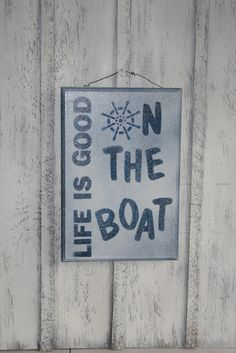 LIFE IS GOOD On the Boat Sign  Funny Boat Sign by NaturesGlow, $22.00