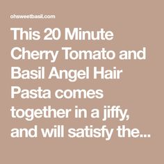 This 20 Minute Cherry Tomato and Basil Angel Hair Pasta comes together in a jiffy, and will satisfy the whole family, even the kids! Angel Hair Pasta Recipes, Easy Pasta Dinner Recipes, Skillet Cornbread, Skillet Meals, Tomato Basil, Feeling Happy, Cherry Tomatoes, Pasta Dishes, Favorite Recipes