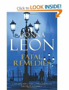 Fatal Remedies: (Brunetti): Amazon.co.uk: Donna Leon: Books. Another Brunetti detective novel. Brunetti, Venice, Murder. It's a winning combination for me. Book Corners, Detective, Venice, Novels, Remedies, Amazon, Reading, Books, Movie Posters