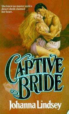 Another earlier cover for Captive Bride by Johanna Lindsey. Reprint June 1987