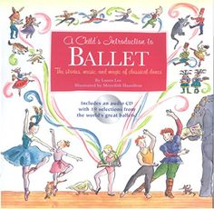 A Child's Introduction to Ballet: The Stories, Music, and Magic of Classical Dance by Laura Lee http://www.amazon.com/dp/1579126995/ref=cm_sw_r_pi_dp_TcOgub1QDABQD