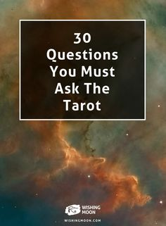 30 Questions You Must Ask The Tarot