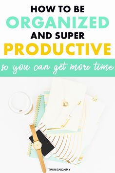 Time management: get daily habits to help you gain more time in your day. Plan your day and be organized and more productive as a mom. Time Management Planner, Be Organized, Small Business Organization, Life Organization, How To Stop Procrastinating, Planning Your Day, Startup, Work From Home Moms, Working Moms