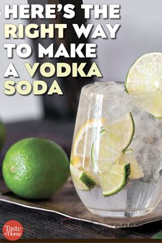 Yep, There's a Right Way to Here's the Right Way to Make a Vodka Soda a Vodka Soda - livia Drinks Alcohol Recipes, Vodka Lime Soda, Fireball Recipes, Lime Juice, Lemon Vodka, Lemon Drink, Vodka Tonic, Vodka Punch, Sodas