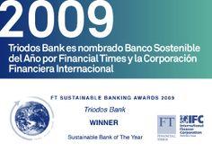 En 2009 Triodos Bank recibe el premio al Banco Sostenible del Año 2009 que conceden Financial Times y la Corporación Financiera Internacional.