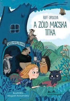 Ruff Orsolya: A zöld macska titka Childrens Books, Family Guy, Comic Books, Guys, Comics, Reading, Cover, Movie Posters, Fictional Characters