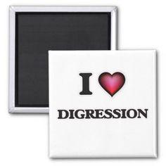 #template - #I love Digression Magnet