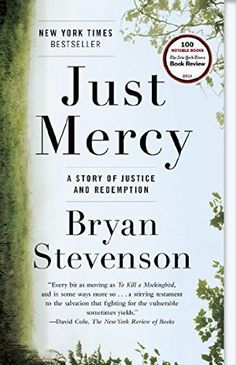 "Leigh Kramer says: """"I read this earlier this year and if I could make the entire world read it, I would. It's eye opening and important and powerful. Stevenson has done incredible work through the Equal Justice Initiative, a nonprofit legal practice he started, dedicated to serving t"