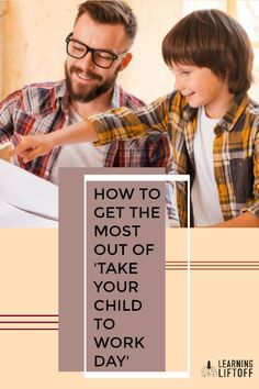 8 Take Your Child To Work Day Ideas Your Child Work Working With Children