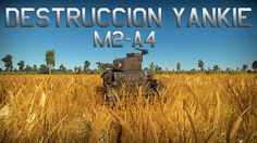 Cestt Plays War Thunder M2-A4 Destruccion Yankie