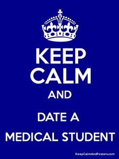 i am dating a med student