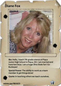 Hello,  I teach 7th grade science at Piqua Junior High School in Piqua, OH.  I am married and have two boys.   I am a huge Ohio State fan!  Go Buckeyes!