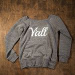 Y'all Sweatshirt   Unsweetened Tea   Bourbon & Boots