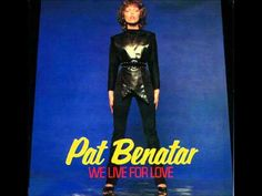 Pat Benatar We Live for Love original LP mix