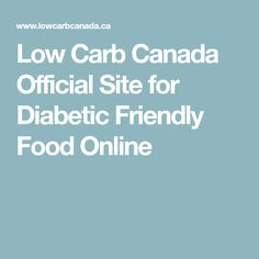 Low Carb Canada Official Site for Diabetic Friendly Food Online