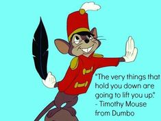 Which Disney Quote Should Inspire Your Day Today? Get information on Disney World restaurants and other Disney dining options. Find classics and new Disney restaurants for the best dining experiences. Disney Movie Quotes, Disney Films, Disney Pixar, Disney Characters, Walt Disney, Dumbo Quotes, Disney Sayings, Cartoon Quotes, Disney Nerd