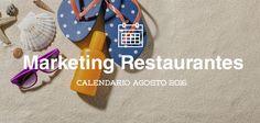 Agosto de 2016: calendario de acciones de marketing para restaurantes http://blgs.co/I-8_bg