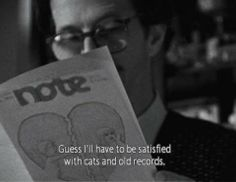 Guess I'll have to be satisfied with cats and old records - Crumb (1994)