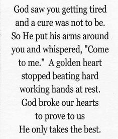 A GOLDEN HEART-a poem I read to my daddy as he passed away-a nurse angel gave it to us to read as the time drew near.- down my side for my dad who passed away three yra ago Miss You Daddy, Miss You Mom, Great Quotes, Quotes To Live By, Inspirational Quotes, Awesome Quotes, Pass Away Quotes, Dad Passing Away Quotes, Quotes About Dogs Passing