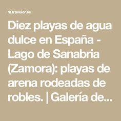 Diez playas de agua dulce en España - Lago de Sanabria (Zamora): playas de arena rodeadas de robles. | Galería de fotos 10 de 10 | Traveler
