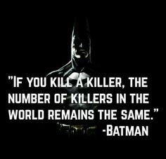 But if you kill multiple killers, the number of killers in the world goes down exponentially
