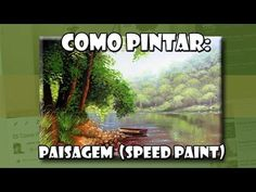 Como Pintar: Paisagem (Speed Paint) - YouTube                                                                                                                                                                                 Mais