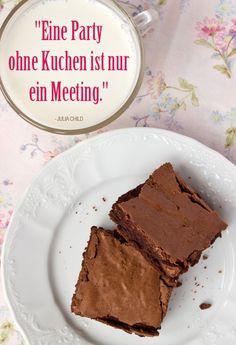 """Zitate: """"Eine Party ohne Kuchen ist nur ein Meeting."""" - Julia Child"""