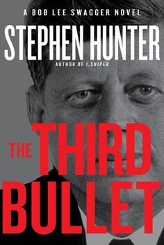The Third Bullet (Bob Lee Swagger, #8) by Stephen Hunter.  New York Times bestselling author Stephen Hunter is back with the biggest book of his career, in which his legendary Marine sniper hero Bob Lee Swagger probes the lingering mystery of John F. Kennedy's assassination and exposes the mastermind behind the third bullet. Why did the third bullet explode? The Warren Commission had no idea. The four thousand authors and investigators who followed remain clueless, but Bob Lee Swagger knows.