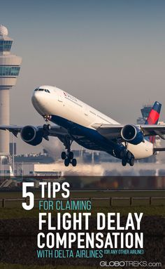 5 Tips for Claiming Flight Delay Compensation with Delta Airlines or any Other Airline