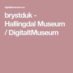 brystduk - Hallingdal Museum / DigitaltMuseum