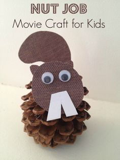 Nut Job Inspired Pine Cone Squirrel Movie Crafts for Kids
