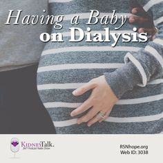 Having a baby while on dialysis; what to expect, and what you can do to increase your chances of having a healthy, happy bundle of joy. Kidney Donor, Radio Talk Shows, Chronic Kidney Disease, Dialysis, Inspirational Books, Having A Baby, Health Problems, Over The Years, Told You So