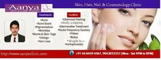 #Dermatologist and #SkinSpecialist in Aanya Skin Care provides treatments for all types of #skin