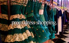 Never shopped for a prom dress, though I bought one to wear at my moms wedding.