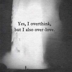 Sometime i overthink about small problems which is useless & unimportant, but at the same time, i'm also over-love you like overload love for you Great Quotes, Quotes To Live By, Me Quotes, Inspirational Quotes, Quick Quotes, Crush Quotes, Happy Quotes, Phrase Choc, Over Love