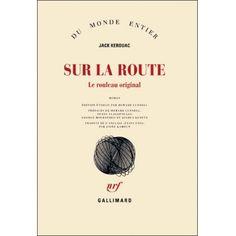 Jack Kérouac : Sur la route. Gallimard