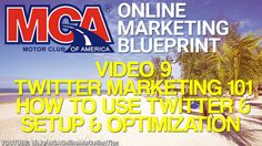 MCA Online Marketing Blueprint 9 - Twitter Marketing 101 How To Use Twitter Set Up & Optimization -- http://www.YourWay4Success.com -- MCA Online Marketing Blueprint 9 - Twitter Marketing 101 How To Use Twitter Set Up & Optimization  Get your MCA membersh