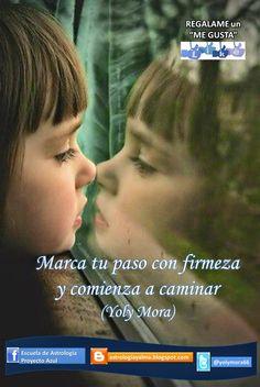 MIRANDO EL CIELO Y EL ALMA (VIERNES 12 DE SEPTIEMBRE DE 2014): Marca tu paso con firmeza y comienza a caminar (Yoly Mora)