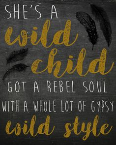 Wild Child, Country Music Lyrics, Kenny Chesney, Printable, Song Lyric Art, Home Decor