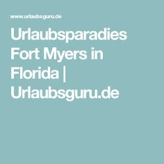 Urlaubsparadies Fort Myers in Florida   Urlaubsguru.de