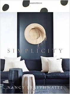 By Nancy Braithwaite Interior designer Nancy Braithwaite's long-awaited first book is a striking tutorial in the power of simplicity in design. In the world of interior design, Nancy Braithwaite is kn